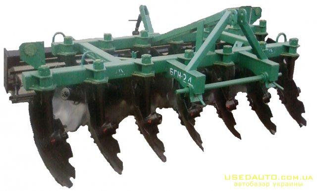 Продажа Дисковая борона БГН-2.4  , Сельскохозяйственный трактор, фото #1