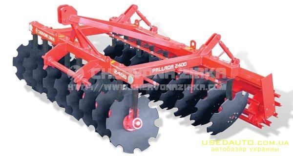 Продажа Борона дисковая Паллада  , Сельскохозяйственный трактор, фото #1