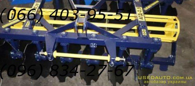 Продажа дисковый агрегат борона АГД 2.5   , Сельскохозяйственный трактор, фото #1